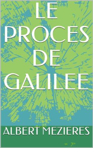 Descargar Libro LE PROCES DE GALILEE de ALBERT MEZIERES