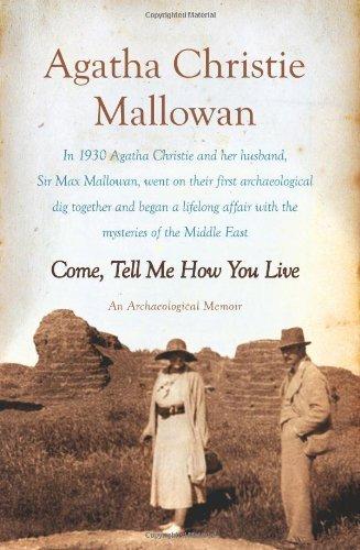 Come, Tell Me How You Live: An Archaeological Memoir by Mallowan, Agatha Christie (2012) Paperback