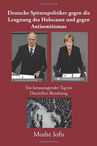 Deutsche Spitzenpolitiker gegen die Leugnung des Holocaust und gegen Antisemitismus
