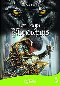 Les Loups de Mondrepuis par Jean-Paul Raymond