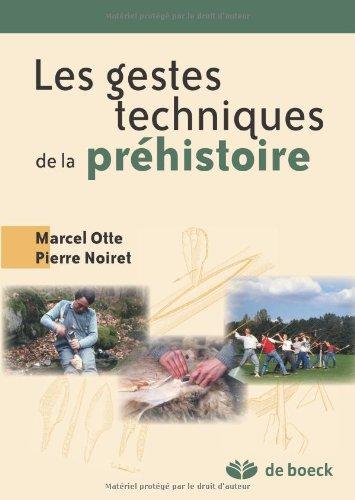 L'évolution des gestes techniques technologie et typologie préhistoriques par Marcel Otte