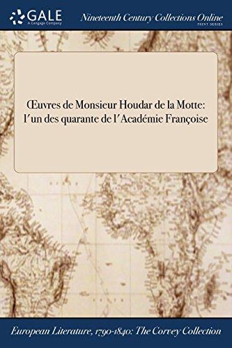 Œuvres de Monsieur Houdar de la Motte: l'un des quarante de l'Académie Françoise