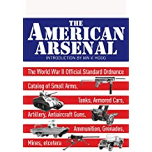 The American Arsenal: The World War II Official Standard Ordnance Catalogue (Greenhill Military Paperback)