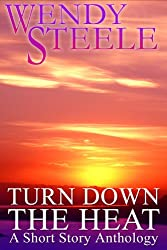 Turn Down The Heat - A Short Story Anthology