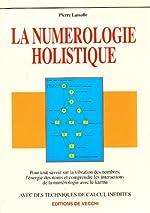 La numérologie holistique de Pierre Lassalle