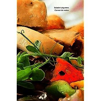 Salade Légumes Carnet de notes: Journal A5 ligné original de 119 pages- Une belle idée de cadeau pour vos amis
