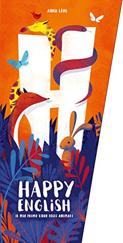 Il mio primo libro degli animali. Happy english. Ediz. a colori
