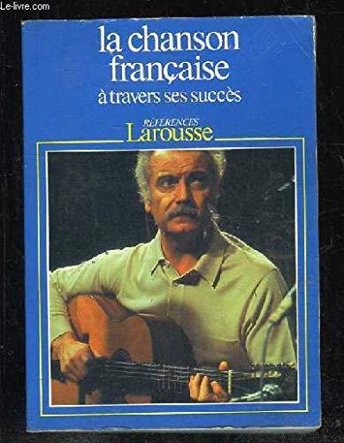 La Chanson française : À travers ses succès