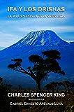 Ifa y los Orishas: La Religion Antigua de la Naturaleza (Spanish Edition)