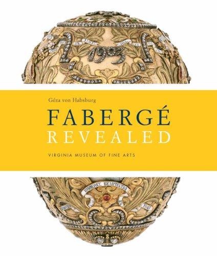Faberge Revealed: At the Virginia Museum of Fine Arts por Geza Von Hasberg