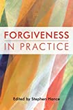 Forgiveness in Practice