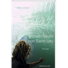 Im grünen Raum von Saint-Leu: Roman