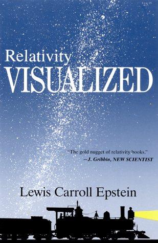 Relativity Visualized por Lewis C. Epstein