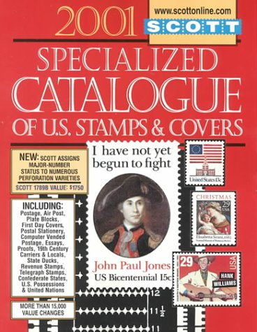 Scott 2001 Specialized Catalogue of United States Stamps & Covers: Confederate States, Canal Zone, Danish West Indies, Guam, Hawaii, United Nations. CATALOGUE OF UNITED STATES STAMPS -