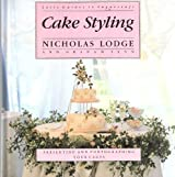 Cake Styling (Lett's Guides to Sugarcraft) by Nicholas Lodge (1992-09-02)