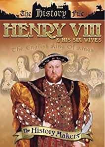History Makers - Henry VIII And His Six Wives [DVD]
