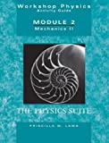 Workshop Physics Activity Guide, Mechanics II: Momentum, Energy, Rotational and Harmonic Motion, and Chaos (Units 8 - 15), Module 2