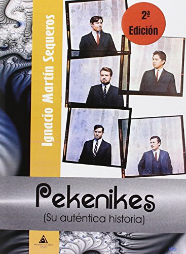 Pekenikes. Su auténtica historia por Ignacio Martín Sequeros