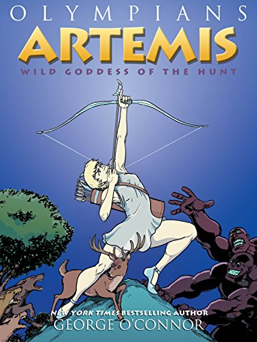 Artemis: Wild Goddess of the Hunt (Olympians) por George O'Connor