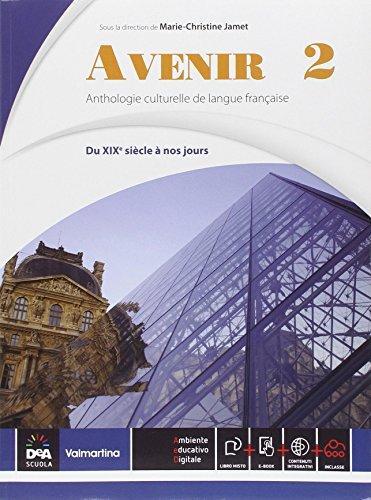 Avenir. Anthologie culturelle de langue français. Per le Scuole superiori. Con e-book. Con espansione online: 2
