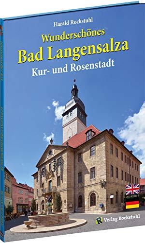 BILDBAND - Wunderschönes Bad Langensalza: Kur- und Rosenstadt in Thüringen