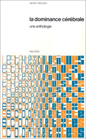 La dominance cérébrale : une anthologie par Henry Hécaen