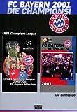 FC Bayern München - Die Champions 2001