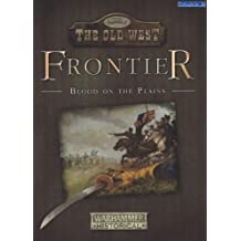 Legends of the Old West: Frontier: Blood on the Plains (Warhammer Historical: Legends of the Old West)