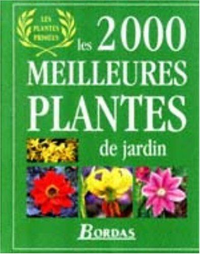 Les 2000 meilleures plantes de jardin par Collectif