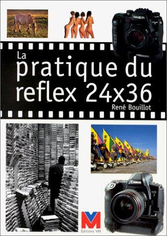 Pratique du reflex 24 x 36