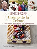 Bake Off: Creme De La Creme (Great British Bake Off)