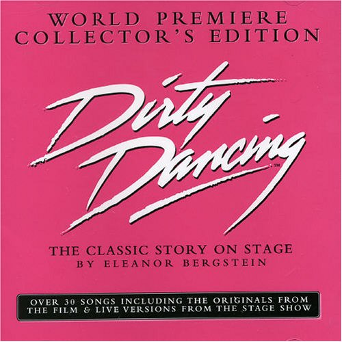 Dirty Dancing:the Stage Story