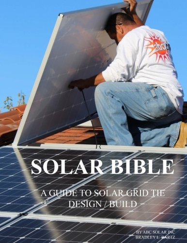 Solar Bible: Guide to Design/Build Solar Electric Grid Tie Systems -