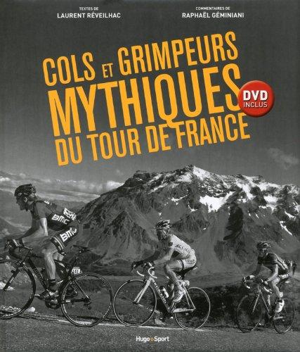 Cols et grimpeurs du mythiques du Tour de France + DVD inclus