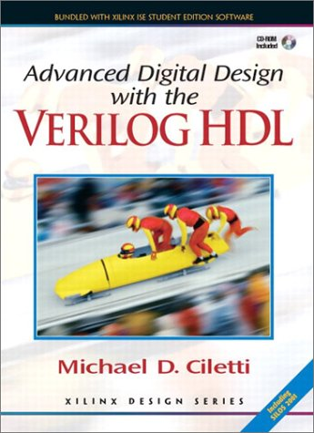 Advanced Digital Design with the Verilog HDL (Prentice Hall Xilinx Design Series)