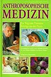 Anthroposophische Medizin: Der Weg zum Patienten. Eine Einführung -