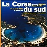 La Corse du Sud - De la baie d'Elbo à Solenzara, Ajaccio, Bonifacio, Porto-Vecchio