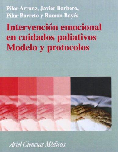Intervención emocional en cuidados paliativos. Modelo y protocolos. (Ciencias Medicas) por Ramón Bayés