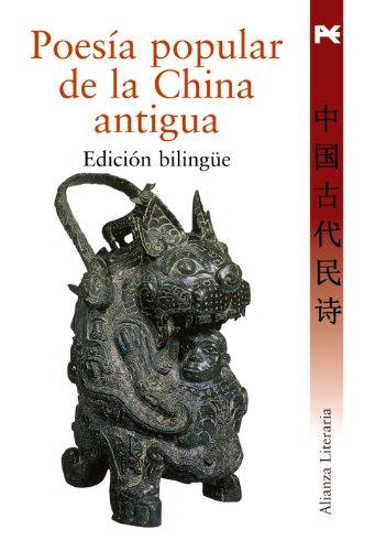 Poesia popular de la China antigua/ Popular poetry of ancient China (Alianza Literaria)