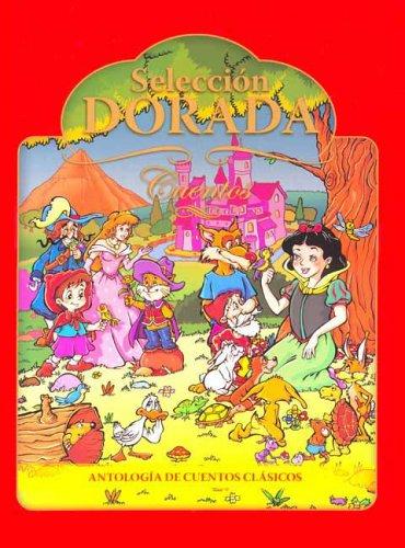 Seleccion Dorada-Cuentos/ Golden Selection-Classic Tales (Coleccion Cuentos Clasicos de Disney)