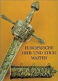 Europäische Hieb- und Stichwaffen aus der Sammlung des Museums für Deutsche Geschichte - unbekannt