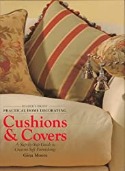 Cushions & Covers: A Step-By-Step Guide to Creative Soft Furnishings (Reader's Digest - Practical Home Decorating)
