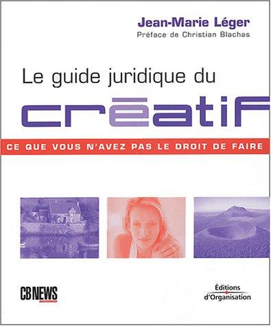 Le Guide juridique du créatif : Ce que vous n'avez pas le droit de faire