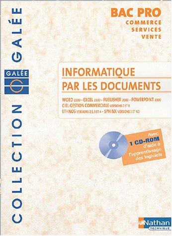Inrformatique par les documents : Bac pro Commerce / Services / Vente (CD-Rom inclus) par Philippe Lieury