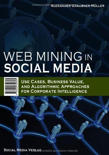 Web Mining in Social Media by Graubner-Muller, Alexander (2011) Paperback
