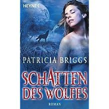 Schatten des Wolfes: Alpha & Omega 1 - Roman