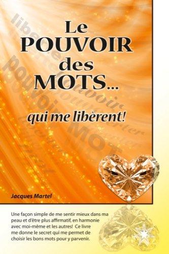 Le pouvoir des mots... qui me libèrent ! par Jacques Martel