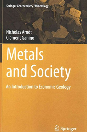 [(Metals and Society : An Introduction to Economic Geology)] [By (author) Nicholas Arndt ] published on (February, 2014)
