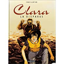 Clara, tome 3 : La Disparue