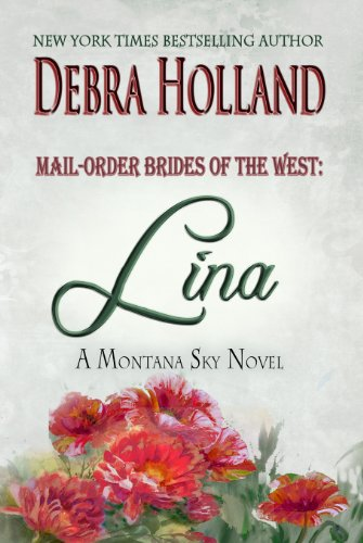 Mail-Order Brides of the West: Lina: A Montana Sky Series Novel (Mail-Order Brides of the West Series Book 2) (English Edition) (Mail Order Brides Holland)